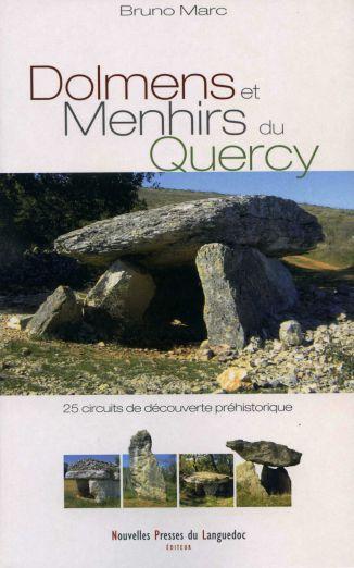 Dolmens et Menhirs du Quercy : 25 circuits de découverte préhistorique - Marc Bruno